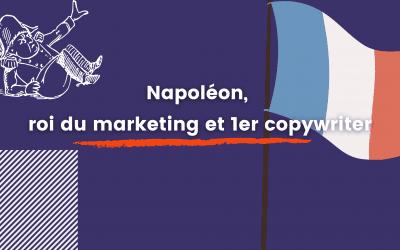 Napoléon, roi du marketing et premier copywriter
