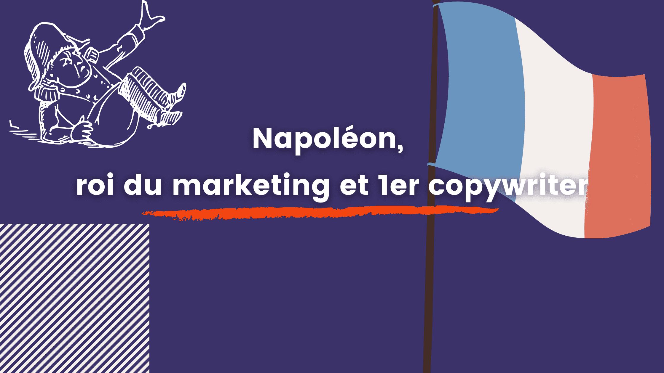 napoléon roi du marketing et premier copywriter